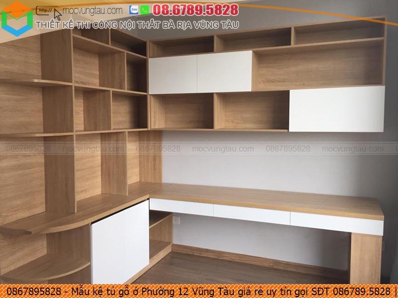 Mẫu kệ tủ gỗ ở Phường 12 Vũng Tàu giá rẻ uy tín gọi SĐT 086789.5828