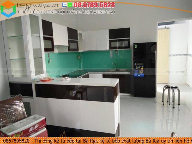 Thi công kệ tủ bếp tại Bà Rịa, kệ tủ bếp chất lượng Bà Rịa uy tín liên hệ Hotline 08-6789-5828