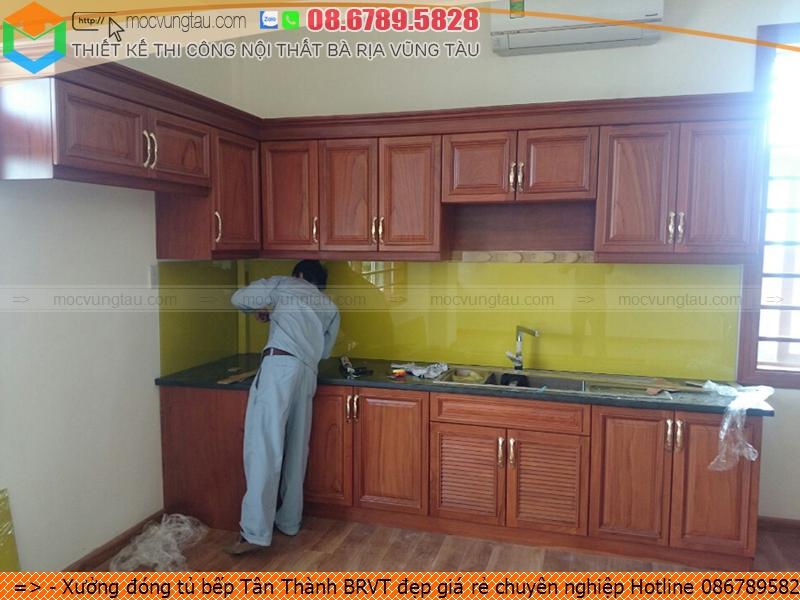 Xưởng đóng tủ bếp Tân Thành BRVT đẹp giá rẻ chuyên nghiệp Hotline 0867895828